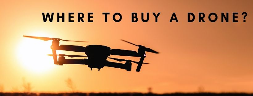 Where To Buy A Drone